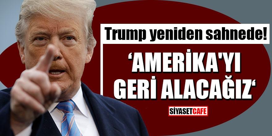 Trump yeniden sahnede: Amerika'yı geri alacağız