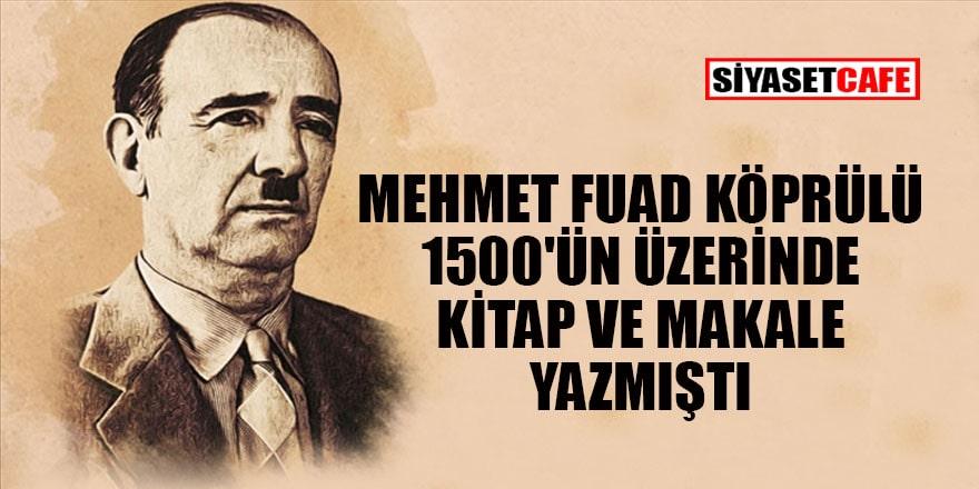 İlim ve fikir adamı Mehmet Fuad Köprülü vefatının 55. yılında anılıyor