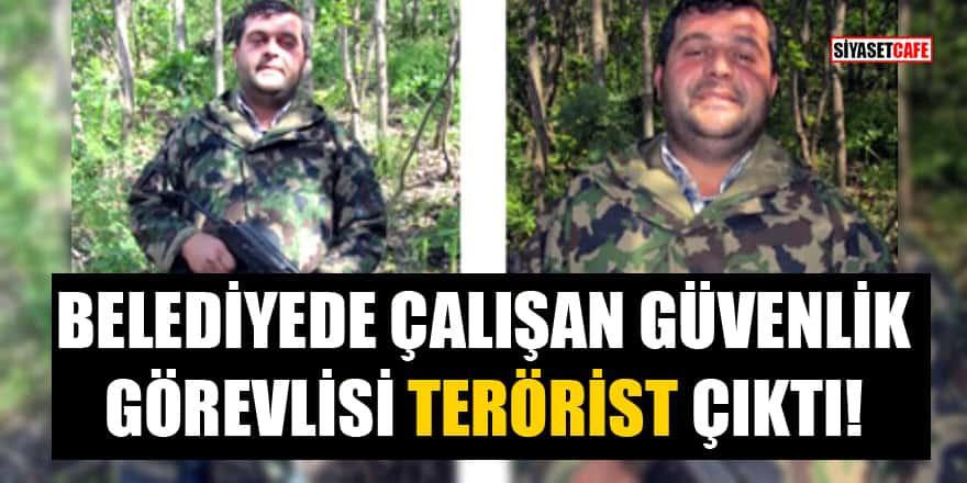 Belediye çalışan güvenlik görevlisi terörist çıktı!