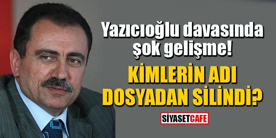 Muhsin Yazıcıoğlu davasında şok gelişme! Kimlerin adı dosyadan silindi?