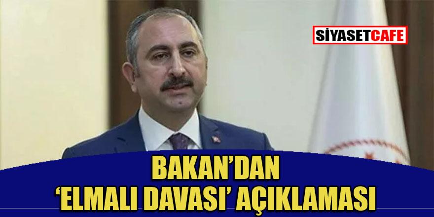 Bakan Gül'den Elmalı davası açıklaması