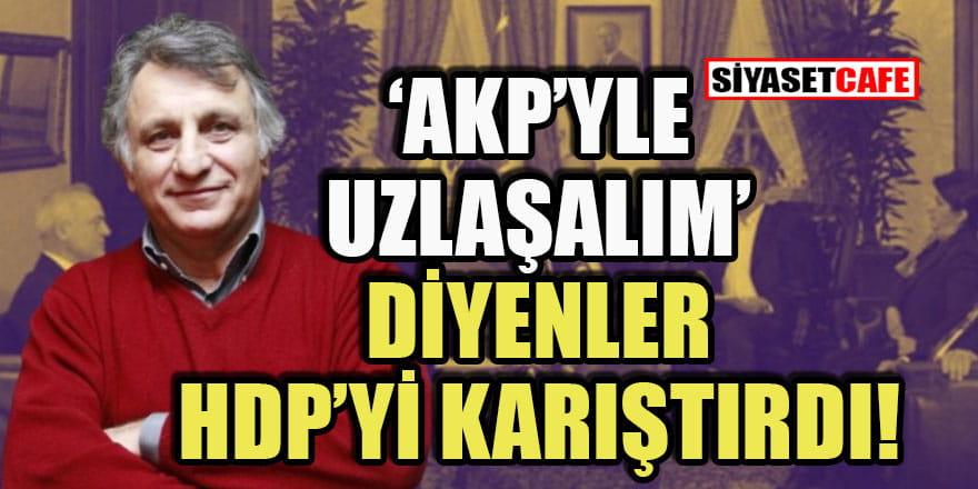 HDP'nin içi AKP yüzünden karıştı