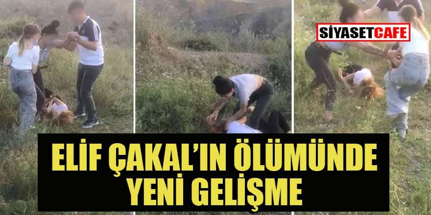 Elif Çakal'ın ölümüne ilişkin yeni gelişme