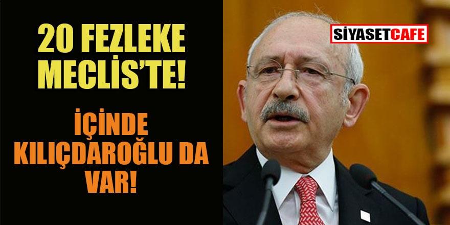 İçinde Kılıçdaroğlu'nun da olduğu 20 fezlekede kimler var?
