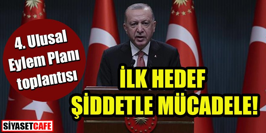 Cumhurbaşkanı Erdoğan 4. Ulusal Eylem Planı toplantısında konuştu
