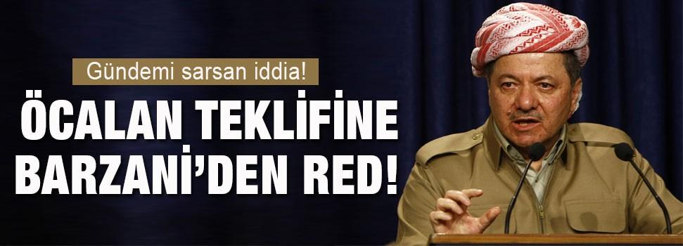 Öcalan teklifine Barzani'den red!