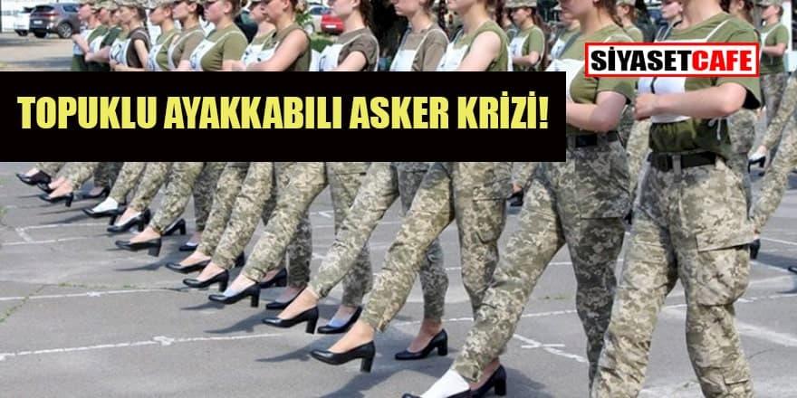 O ülkede topuklu ayakkabılı asker krizi!
