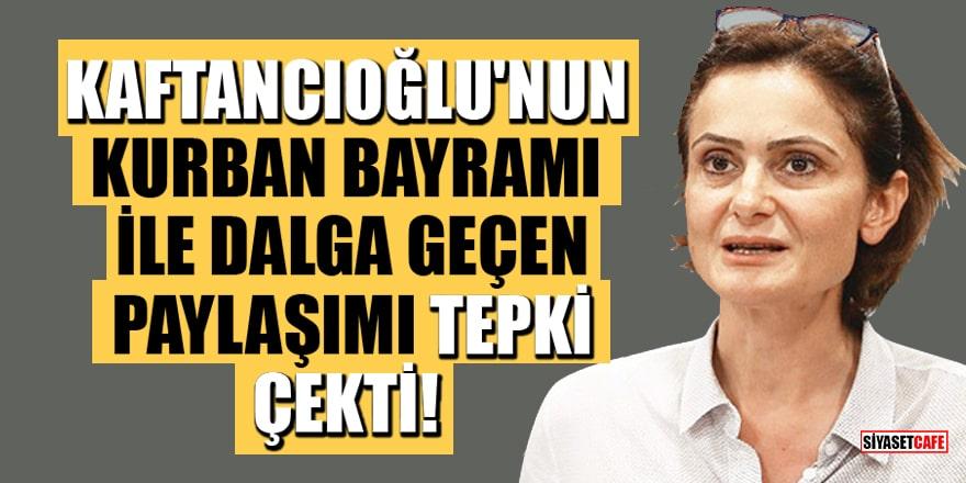Kaftancıoğlu'nun Kurban Bayramı ile dalga geçen paylaşımı tepki çekti!