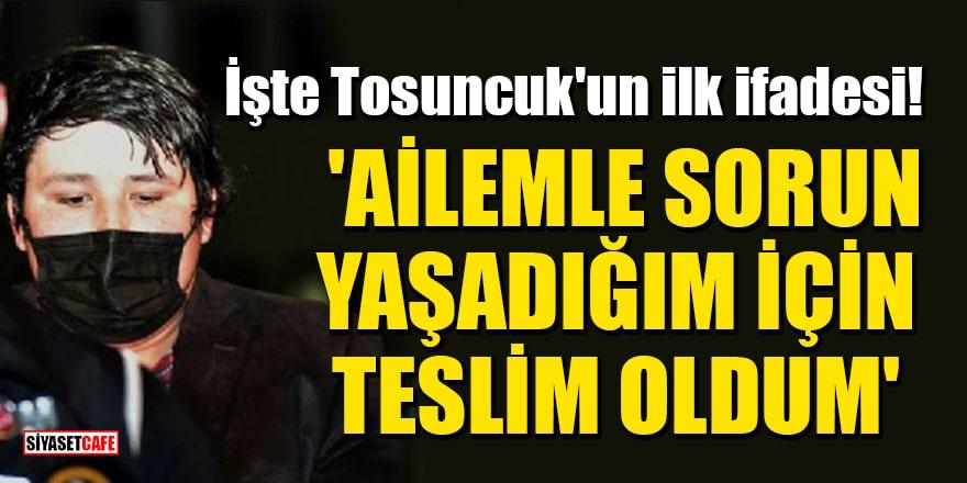 İşte Tosuncuk'un ilk ifadesi! 'Ailemle sorun yaşadığım için teslim oldum'