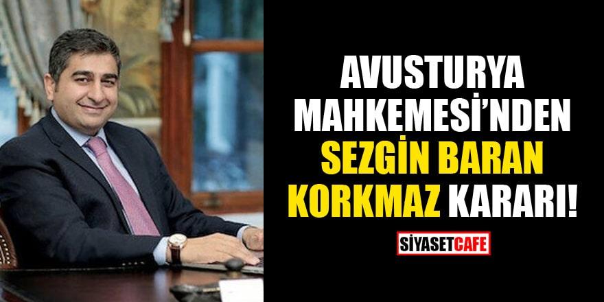 Avusturya Mahkemesi Sezgin Baran Korkmaz için kararını verdi!