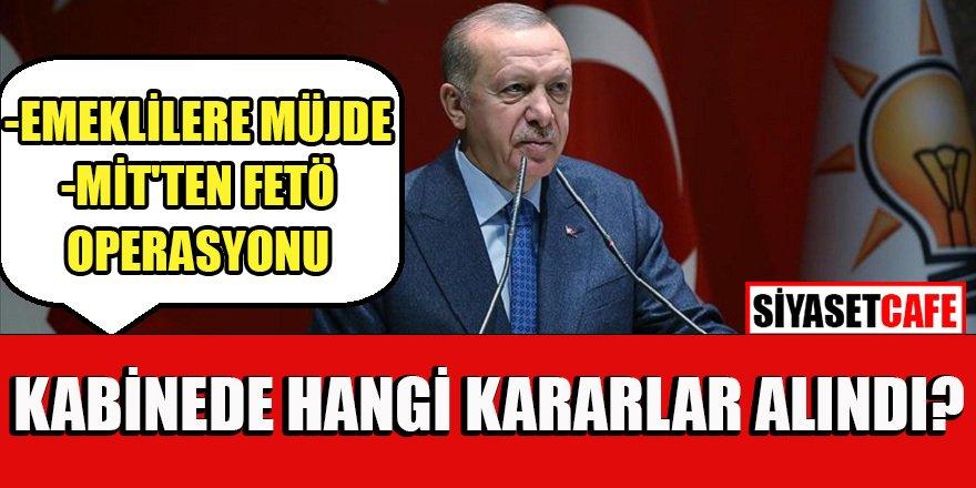 Erdoğan konuşuyor: Kabinede hangi kararlar alındı?