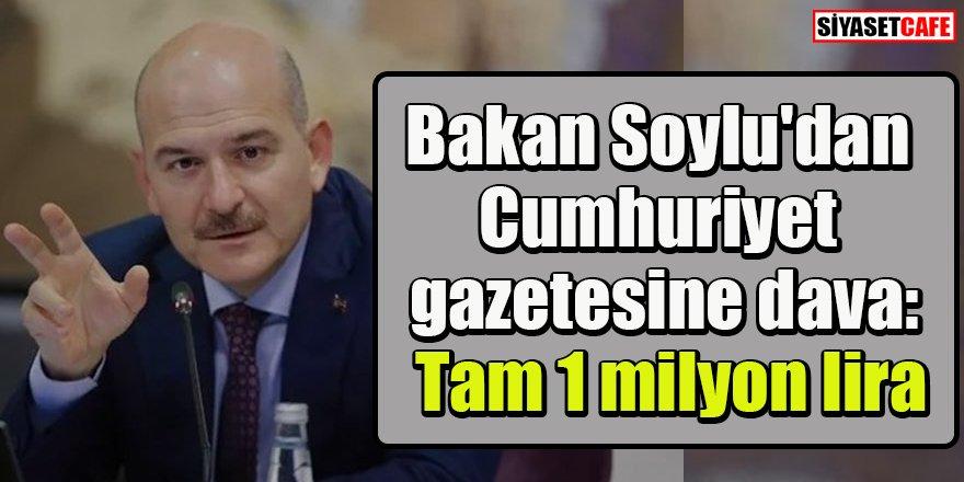 Bakan Soylu'dan Cumhuriyet gazetesine dava: Tam 1 milyon lira