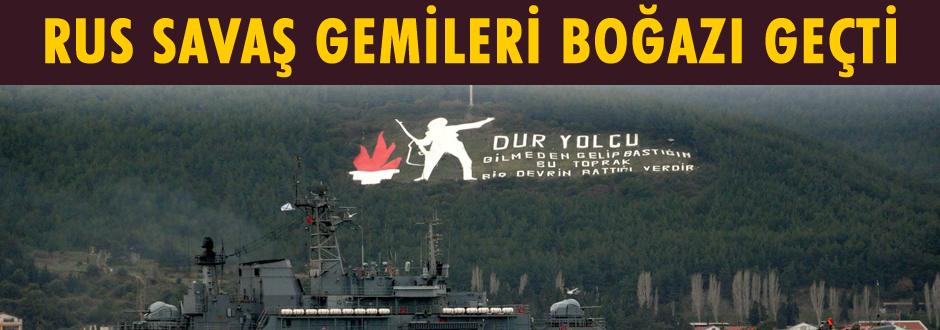 Rus donanma germileri  Boğazı'ı geçti