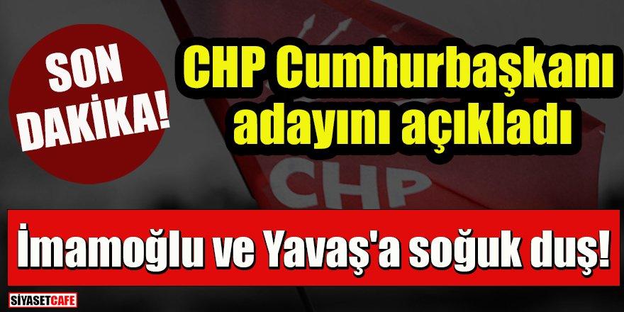 Son dakika: CHP'nin Cumhurbaşkanı adayını açıkladı