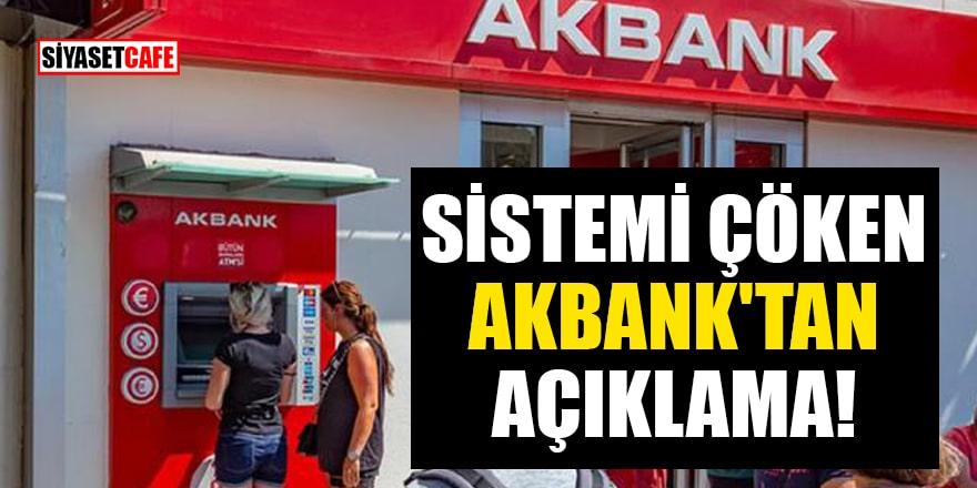 Sistemi çöken Akbank'tan açıklama!