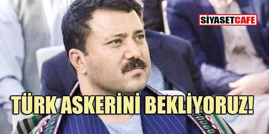 'Türk askerini ülkemizde görmek istiyoruz'