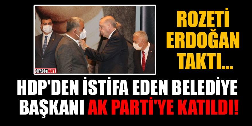 HDP'den istifa eden Belediye BaşkanıAK Parti'ye katıldı!Rozeti Erdoğan taktı...