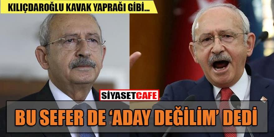 Kılıçdaroğlu, bu sefer de 'Aday değilim' dedi!