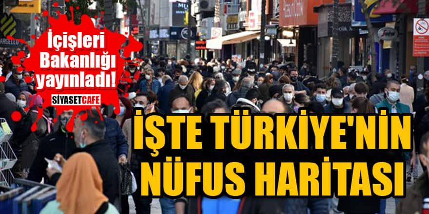 İçişleri Bakanlığı yayınladı: İşte Türkiye'nin nüfus haritası