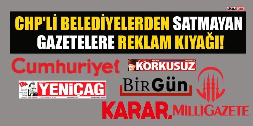 CHP'li belediyeler satmayan, okunmayan gazetelere reklam yağdırmış!