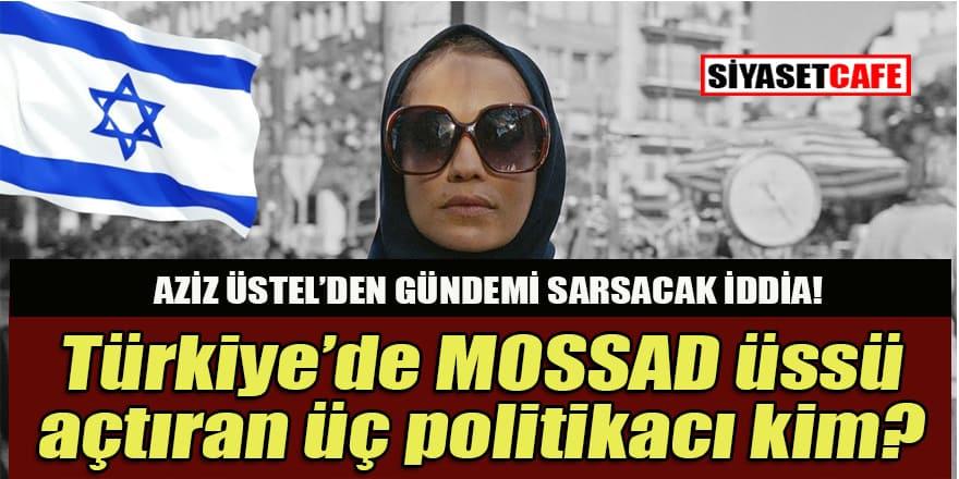Türkiye'de NATO üssü var da MOSSAD üssü yok mu?