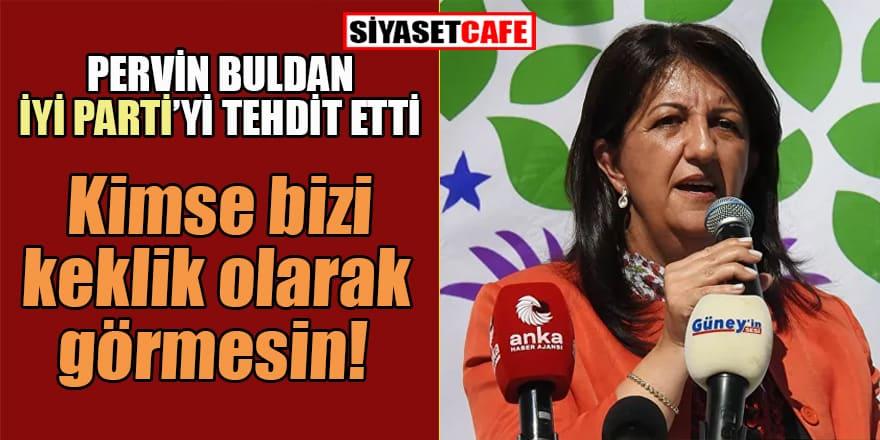 HDP Eş Genel Başkanı Buldan: Kimse bizi kolay lokma görmesin