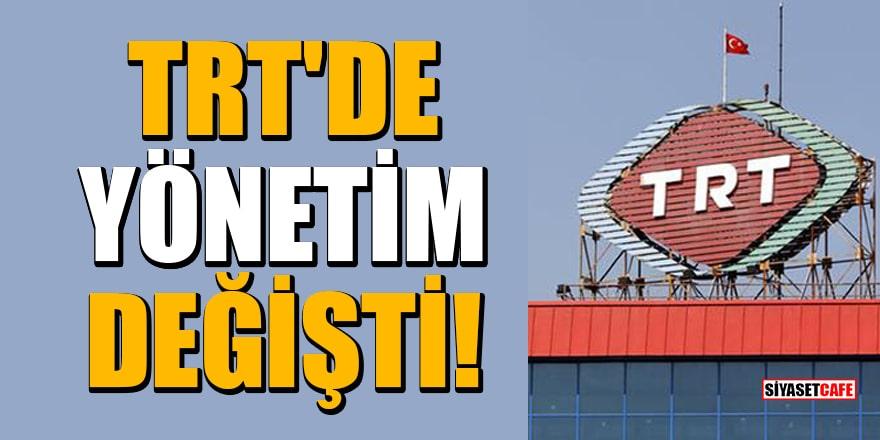 TRT'de yönetim değişti!