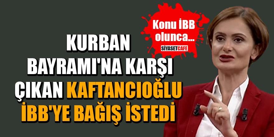 Kurban Bayramı'na karşı çıkan Kaftancıoğlu, İBB'ye bağış istedi