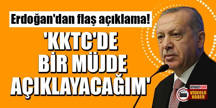 Cumhurbaşkanı Erdoğan'dan flaş açıklama: KKTC'de bir müjde açıklayacağım