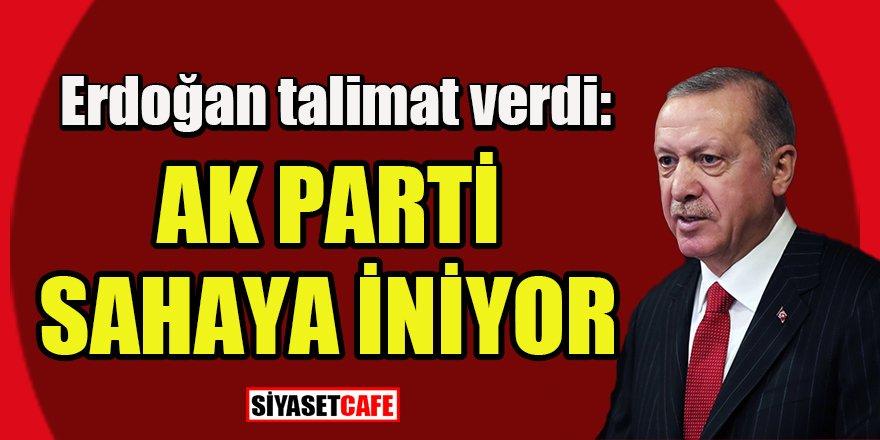 Erdoğan talimat verdi: AK Parti sahaya iniyor