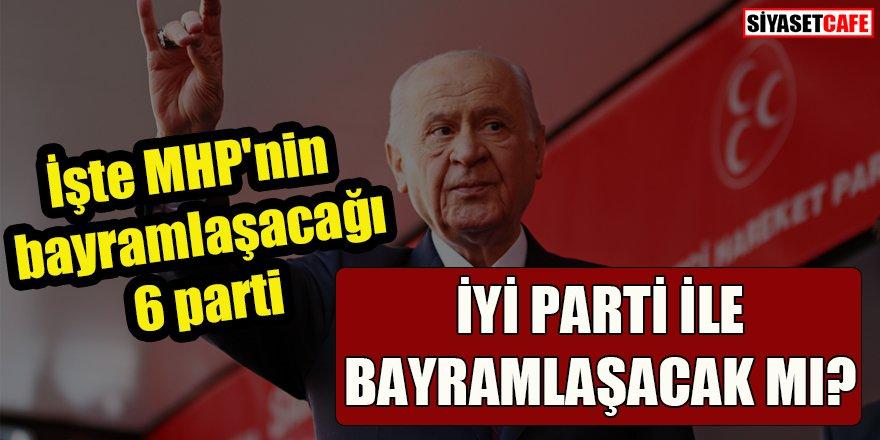 İşte MHP'nin bayramlaşacağı 6 parti: İYİ Parti ile bayramlaşacak mı?