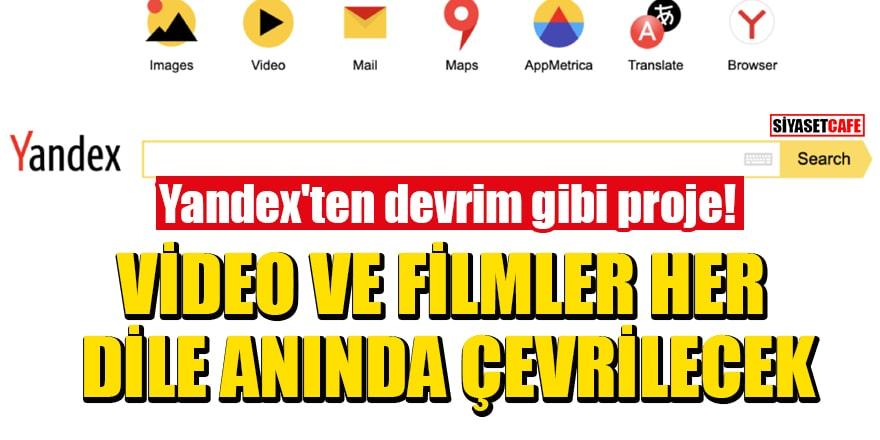 Yandex'tendevrim gibi proje: Video ve filmler her dile anında çevrilecek