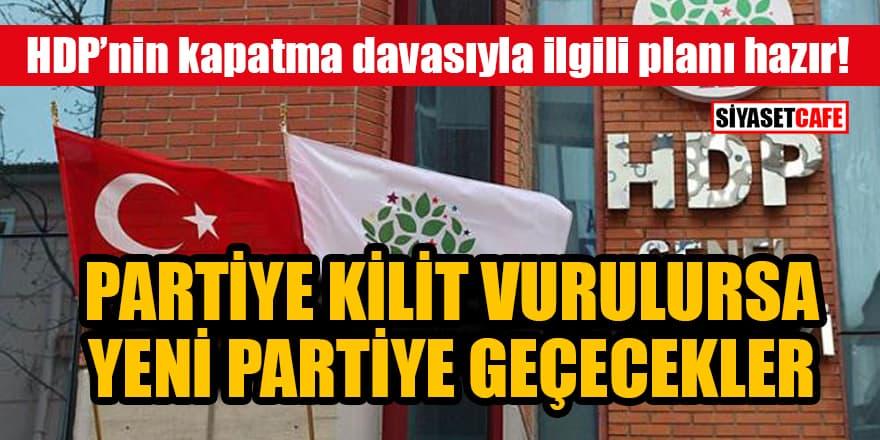 HDP'nin kapatma davasıyla ilgili planı hazır! Partiye kilit vurulursa yeni partiye geçecekler