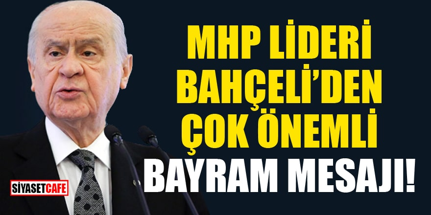 MHP Lideri Bahçeli'den çok önemli Kurban Bayramı mesajı!