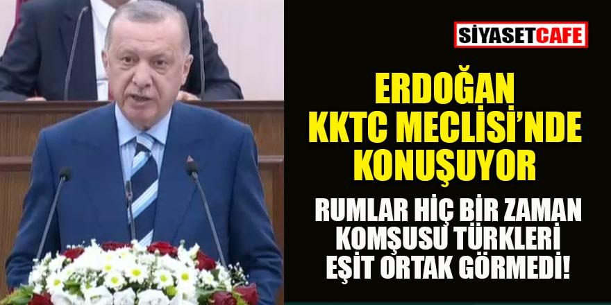 SON DAKİKA: Cumhurbaşkanı Erdoğan KKTC Meclisi'nde konuşuyor