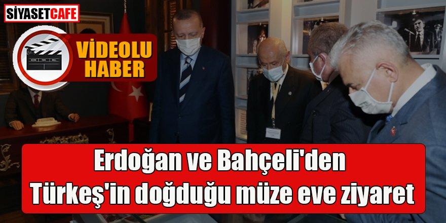 Erdoğan ve Bahçeli'den Türkeş'in doğduğu müze eve ziyaret