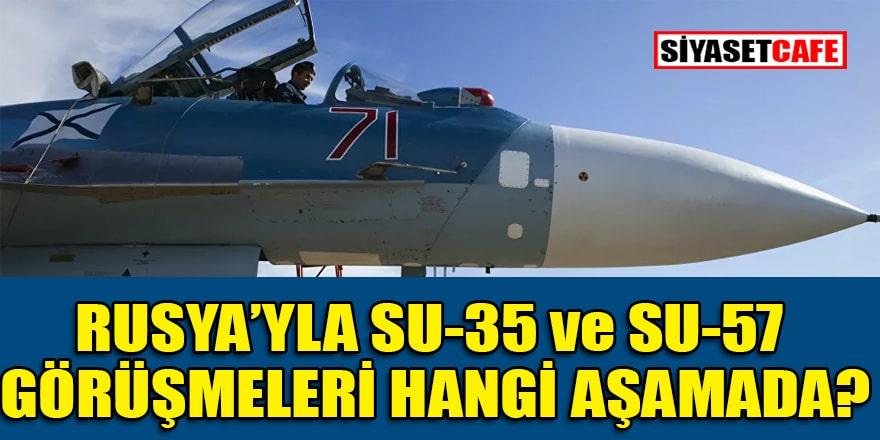 Rusya Ankara'yla Su-35 ve Su-57 jetleri görüşmelerinin ne aşamada olduğunu açıkladı