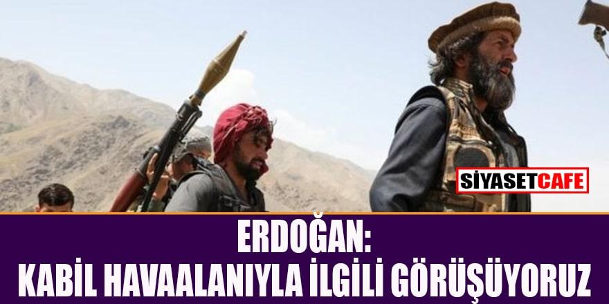 Erdoğan: Taliban'ın inancıyla ters bir yan yok!