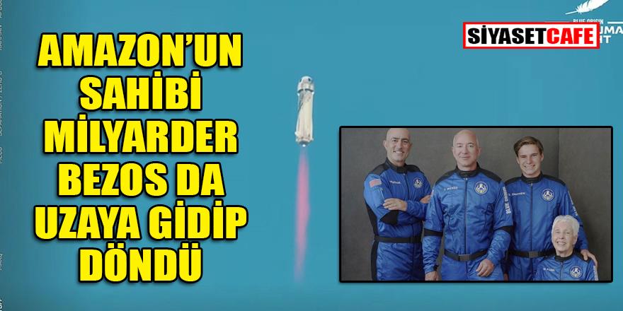 Milyarderlerin uzay tutkusu...  Amazon'un sahibi Jeff Bezos da uzaya çıktı ve indi