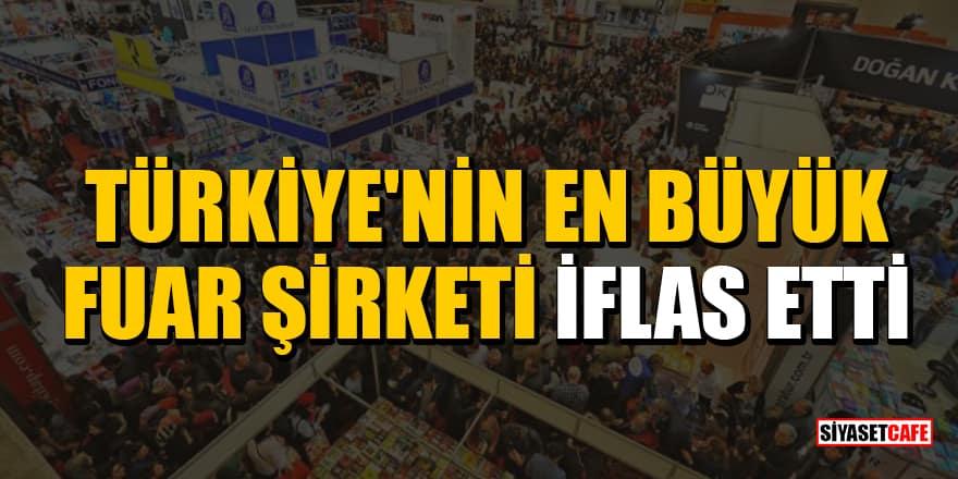 Türkiye'nin en büyük fuar şirketi CNR iflas etti