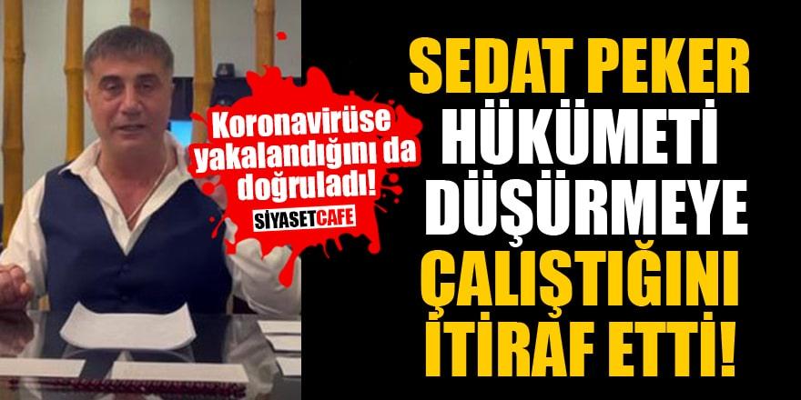 Sedat Peker hükümeti düşürmeye çalıştığını itiraf etti!