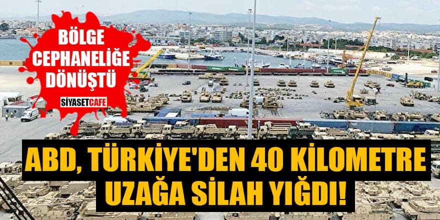ABD, Türkiye'den 40 kilometre uzağa silah yığdı! Bölge cephaneliğe dönüştü