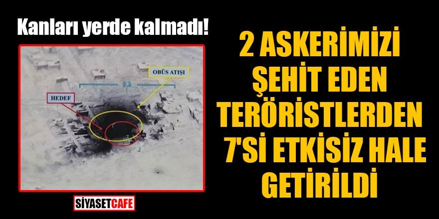 2 askerimizi şehit eden teröristlerden 7'si etkisiz hale getirildi
