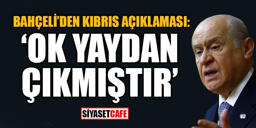 MHP Lideri Bahçeli'den Kıbrıs açıklaması: Ok yaydan çıkmıştır