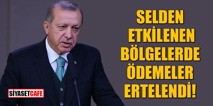 Cumhurbaşkanı Erdoğan açıkladı! Selden etkilenen bölgelerde ödemeler ertelendi
