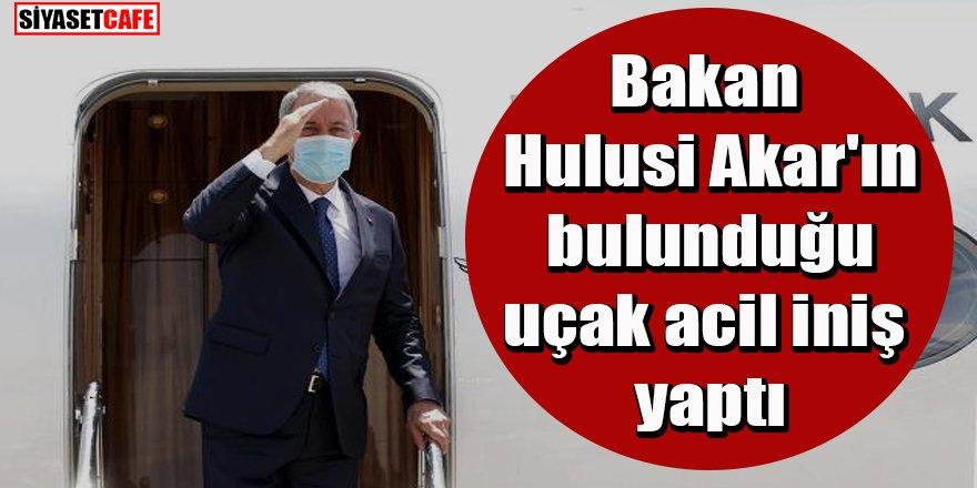 Bakan Hulusi Akar'ın bulunduğu uçak acil iniş yaptı