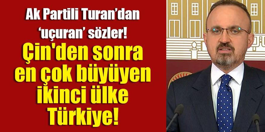 AK Partili Bülent Turan: Gururla söylüyorum ki Çin'den sonra en çok büyüyen ikinci ülke Türkiye