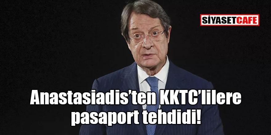 Güney Kıbrıs lideri Nikos Anastasiadis'ten çirkin tehdit!