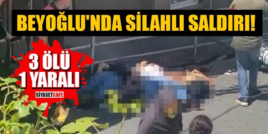 Beyoğlu'nda silahlı saldırı: 3 kişi hayatını kaybetti, 1 kişi de yaralandı