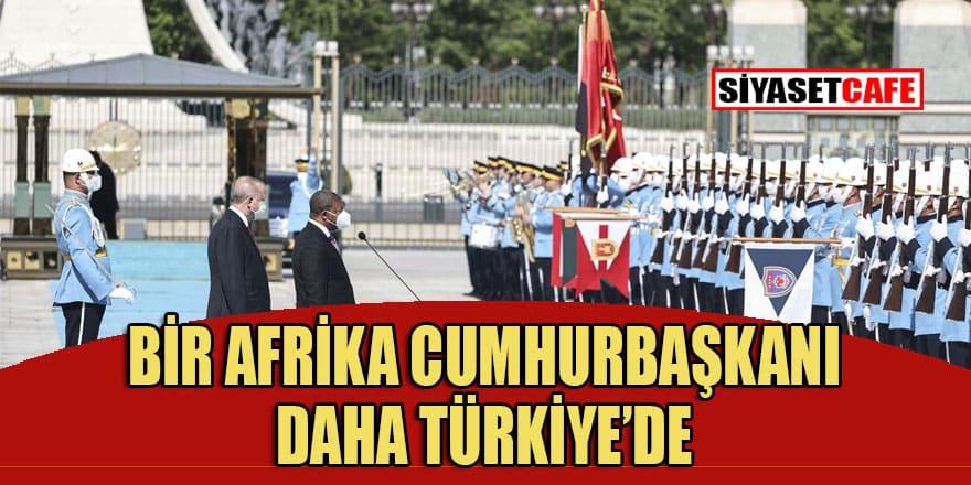 Bir Afrika Cumhurbaşkanı daha Türkiye'yi ziyaret ediyor